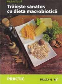 cartea traieste sanatos cu dieta macrobiotica